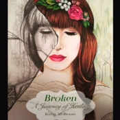 Broken: A Journey of Healing--a 4 week bible study that will bring you form broken to broken no more